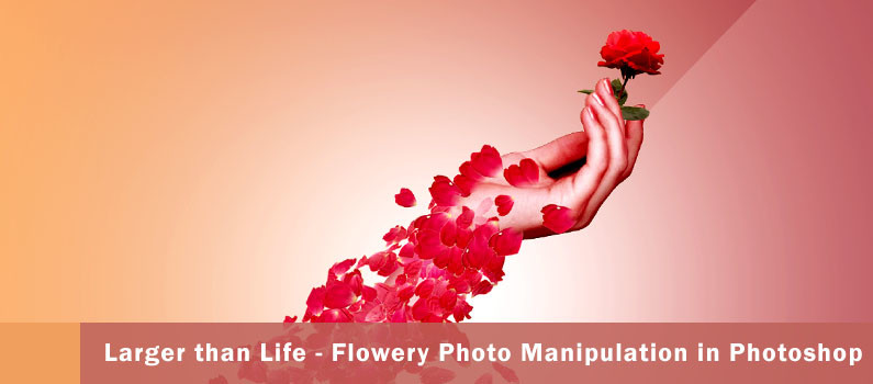 Larger than Life - Flowery Photo manipulation in Photoshop - steps featured